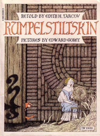 Rumpelstiltskin, retold by Edith H. Tarcov, pictures by Edward Gorey